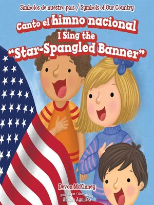"""cover image of Canto el himno nacional / I Sing the """"Star-Spangled Banner"""""""