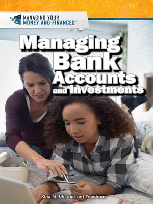 cover image of Managing Bank Accounts and Investments