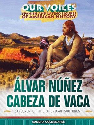 cover image of Álvar Núñez Cabeza de Vaca