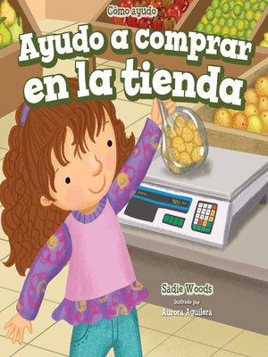 cover image of Ayudo a comprar en la tienda (I Help at the Store)