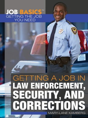 cover image of Getting a Job in Law Enforcement, Security, and Corrections