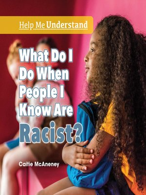 cover image of What Do I Do When People I Know Are Racist?