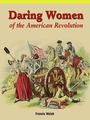 cover image of Daring Women of the American Revolution