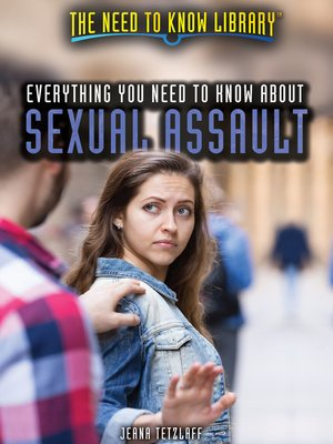 cover image of Everything You Need to Know About Sexual Assault