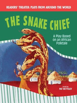 cover image of The Snake Chief: A Play Based on an African Folktale