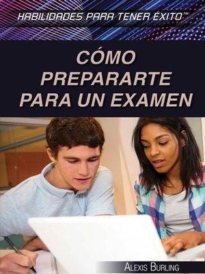 cover image of Cómo prepararte para un examen (Strengthening Test Preparation Skills)