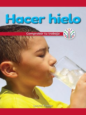 cover image of Hacer hielo: Comprobar tu trabajo (Making Ice: Checking Your Work)