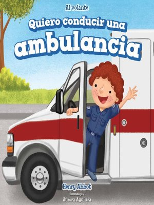 cover image of Quiero conducir una ambulancia (I Want to Drive an Ambulance)