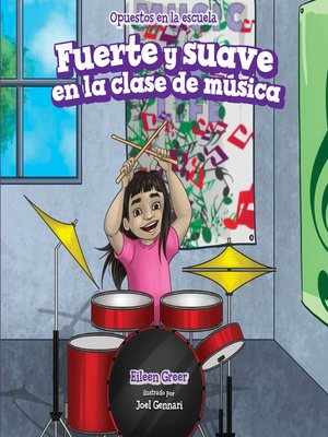 cover image of Fuerte y suave en la clase de música (Loud and Quiet in Music Class)