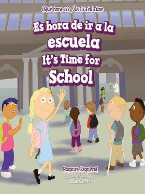 cover image of Es hora de ir a la escuela / It's Time for School