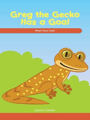 cover image of Greg the Gecko Has a Goal