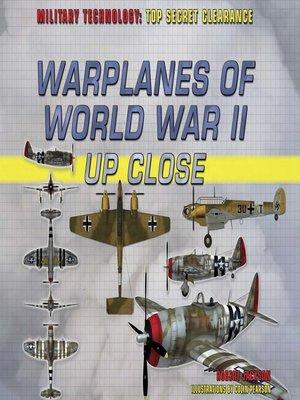 cover image of Warplanes of World War II Up Close