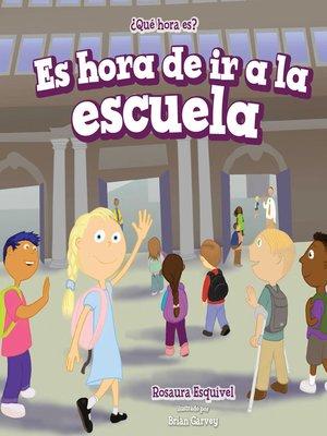 cover image of Es hora de ir a la escuela (It's Time for School)