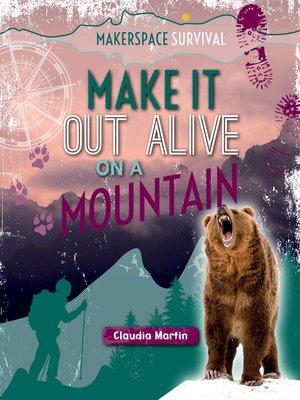 cover image of Make It Out Alive on a Mountain