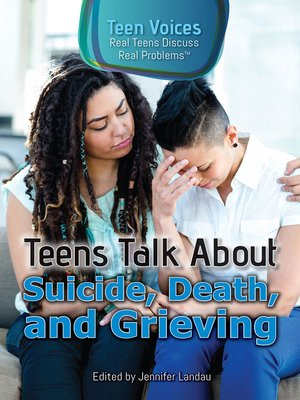 cover image of Teens Talk About Suicide, Death, and Grieving