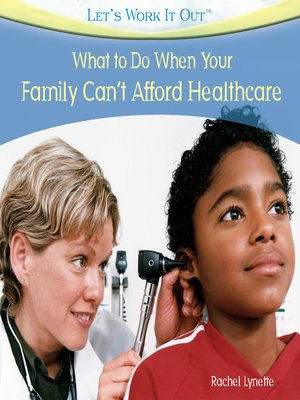cover image of What to Do When Your Family Can't Afford Health Care