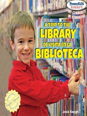 cover image of A Trip to the Library / De visita en la biblioteca