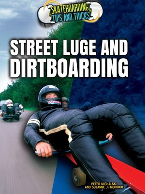 cover image of Street Luge and Dirtboarding