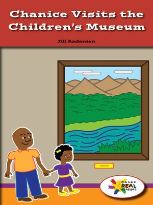 cover image of Chanice Visits the Children's Museum