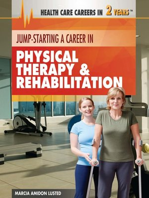 cover image of Jump-Starting a Career in Physical Therapy & Rehabilitation
