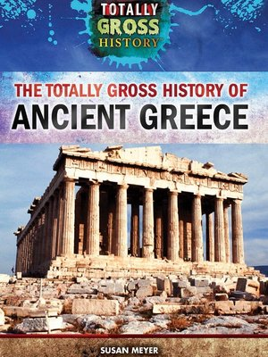 cover image of The Totally Gross History of Ancient Greece