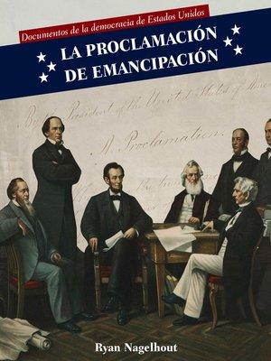 cover image of La Proclamación de Emancipación (Emancipation Proclamation)