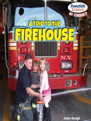 cover image of A Trip to the Firehouse