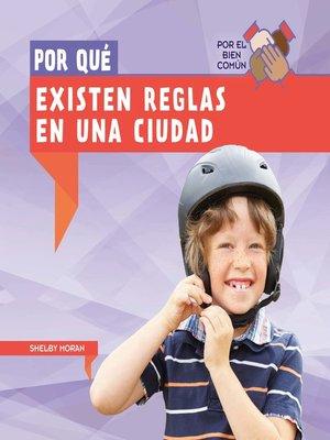 cover image of Por qué existen reglas en una ciudad (Why Do Towns Have Rules?)