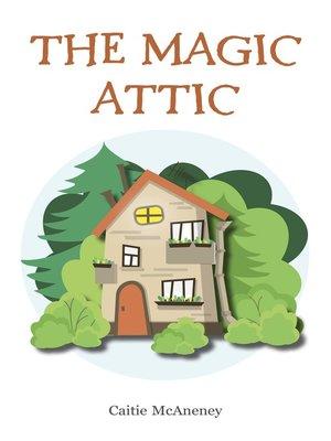 cover image of The Magic Attic