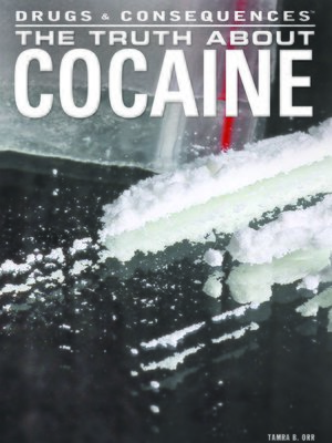 cover image of The Truth About Cocaine