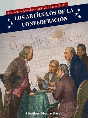 cover image of Los Artículos de la Confederación (Articles of Confederation)