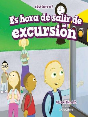 cover image of Es hora de salir de excursión (It's Time for a Field Trip)