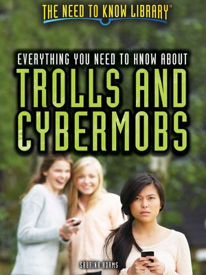 cover image of Everything You Need to Know About Trolls and Cybermobs