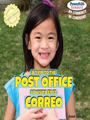 cover image of A Trip to the Post Office / De visita en el correo