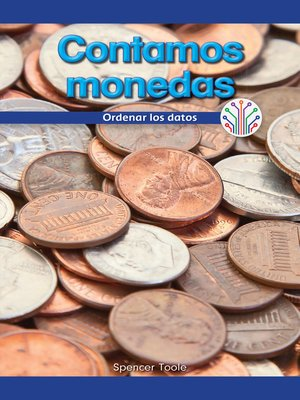 cover image of Contamos monedas: Ordenar los datos (Let's Count Coins: Putting Data in Order)