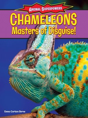 cover image of Chameleons: Masters of Disguise!
