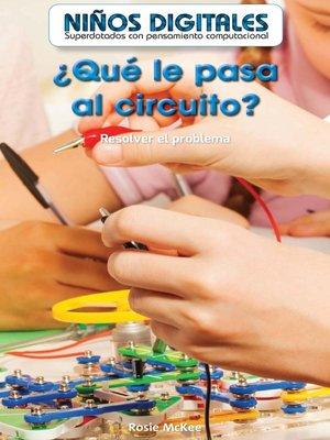 cover image of ¿Qué le pasa al circuito?