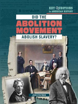 cover image of Did the Abolition Movement Abolish Slavery?