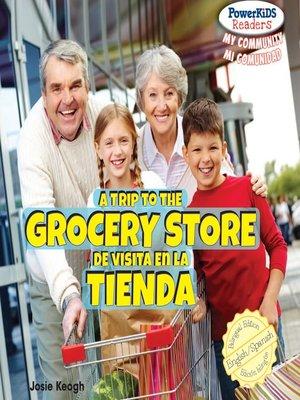 cover image of A Trip to the Grocery Store / De visita en la tienda