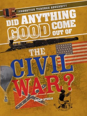 cover image of Did Anything Good Come Out of the Civil War?