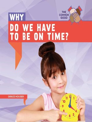 cover image of Why Do We Have to Be on Time?