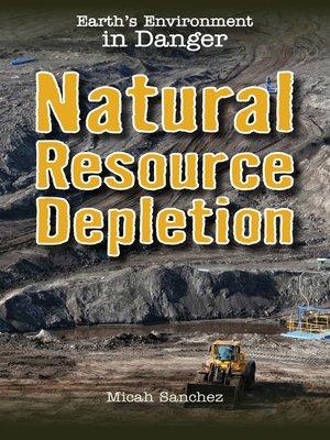 cover image of Natural Resource Depletion