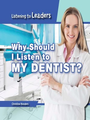 cover image of Why Should I Listen to My Dentist?