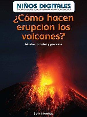 cover image of ¿Cómo hacen erupción los volcanes?