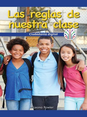 cover image of Las reglas de nuestra clase: Ciudadanía digital (Our Class Rules: Digital Citizenship)