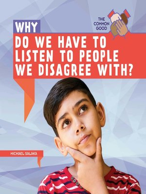 cover image of Why Do We Have to Listen to People We Disagree With?