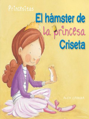 cover image of El hámster de la princesa Criseta (Princess Criseta's Hamster)