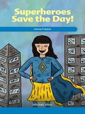 cover image of Superheroes Save the Day!