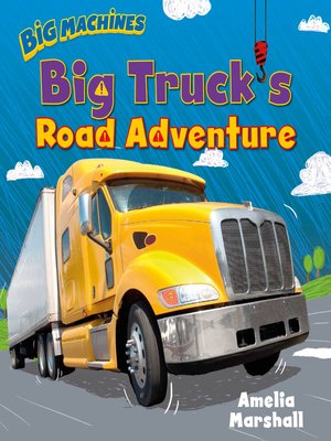 cover image of Big Truck's Road Adventure