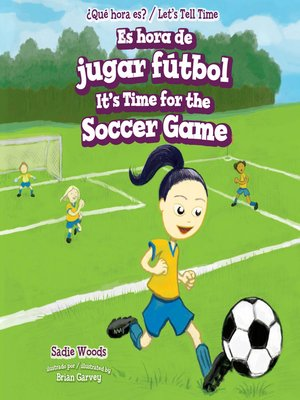 cover image of Es hora de jugar fútbol / It's Time for the Soccer Game